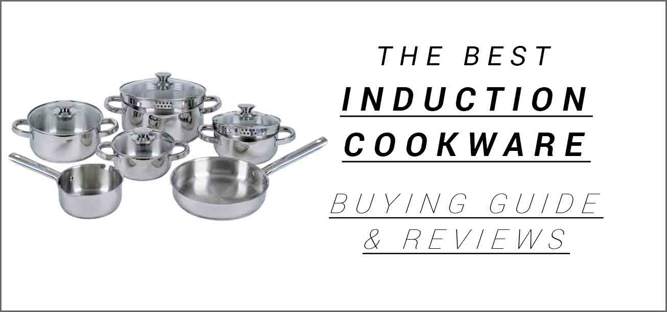 Best Induction Cookware review and shopping guide