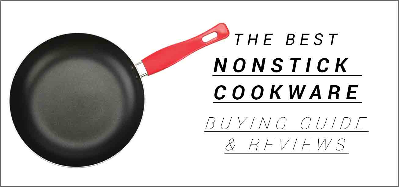 The Best Nonstick Cookware Buying Guide and Reviews